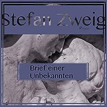 Brief einer Unbekannten Hörbuch von Stefan Zweig Gesprochen von: Reiner Unglaub