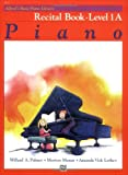 Alfreds Basic Piano Library: Recital Book, Level 1A
