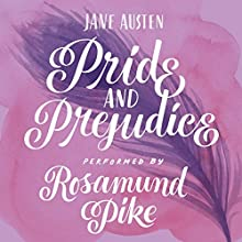 Pride and Prejudice (       UNABRIDGED) by Jane Austen Narrated by Rosamund Pike