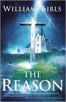 The Reason William Sirls 9781401687366 Amazon Com Books
