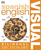 Spanish English: Bilingual Visual Dictionary (DK Visual Dictionaries)