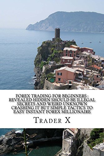 forex-trading-for-beginners-revealed-hidden-should-be-illegal-secrets-and-weird-unknown-crashing-it-