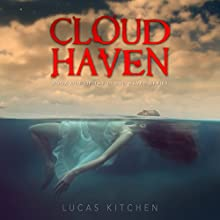 Cloud Haven (       UNABRIDGED) by Lucas Kitchen Narrated by Sarah Alison