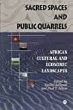 img - for [Sacred Spaces and Public Quarrels: African Cultural and Economic Landscapes] (By: Ezekiel Kalipeni) [published: October, 1999] book / textbook / text book