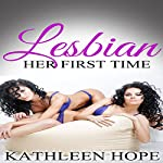 Lesbian: Her First Time | Kathleen Hope
