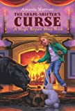 The Shape-Shifter's Curse (Magic Repair Shop)