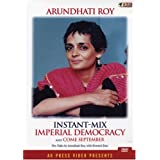 Instant-mix Imperial Democracy and Come September: Two Talks by Arundhati Roy, with Howard Zinn: Buy One Get One...