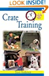 Quick & Easy Crate Training (Quick &...