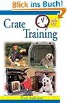 Quick & Easy Crate Training (Quick &...