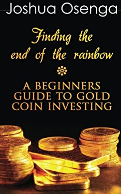 Find the Gold at the End of the Rainbow par Joshua Osenga