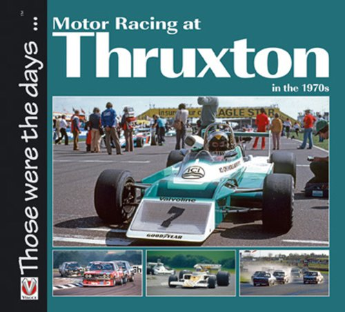 Motor Racing at Thruxton in the 1970s (Those were the days ... series)