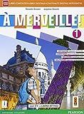 A merveille! Ediz. activebook. Con e-book. Con espansione online. Per la Scuola media: 1