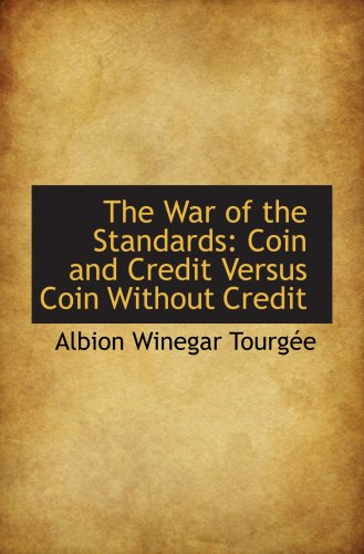 The War of the Standards: Coin and Credit Versus Coin Without Credit