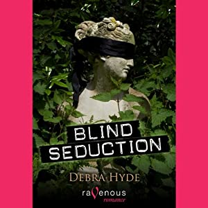 Blind Seduction | [Debra Hyde]