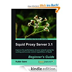 Squid Proxy Server 3.1: Beginner's Guide