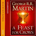 A Feast for Crows (Part Two): Book 4 of A Song of Ice and Fire (       UNABRIDGED) by George R. R. Martin Narrated by Roy Dotrice