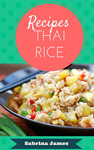 Thai rice recipes: sweet rice, rices by Sabrina James