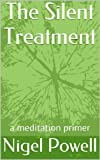img - for The Silent Treatment - a meditation primer book / textbook / text book