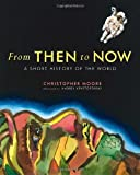 From Then to Now: A Short History of the World (0887765408) by Moore, Christopher