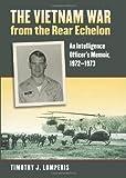img - for The Vietnam War from the Rear Echelon: An Intelligence Officer's Memoir, 1972-1973 (Modern War Studies) by Timothy J. Lomperis (2011-09-22) book / textbook / text book