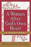 A Woman After God's Own Heart--A Devotional
