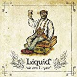 We are Liquid