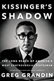 img - for Kissinger's Shadow: The Long Reach of America's Most Controversial Statesman book / textbook / text book