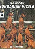 img - for Complete Hungarian Vizsla (Book of the Breed) book / textbook / text book