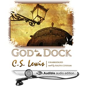 God in the Dock: Essays on Theology and Ethics C. S. Lewis and Ralph Cosham