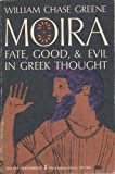 img - for Moira: Fate, Good, and Evil in Greek Thought book / textbook / text book