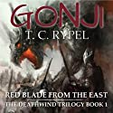 Red Blade from the East: Gonji, Book 1 (       UNABRIDGED) by T. C. Rypel Narrated by Brian Holsopple