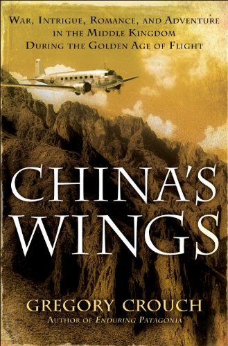 Gregory Crouch - China's Wings