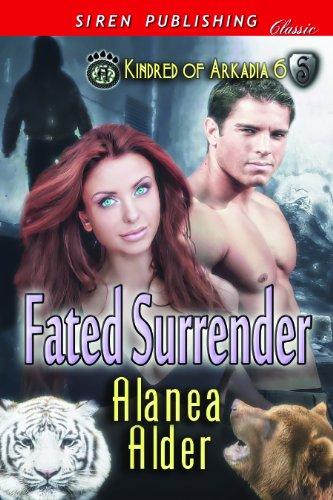 Alanea Alder - Fated Surrender [Kindred of Arkadia 6] (Siren Publishing Classic)