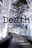 The Death Tax Murder Mystery (The Empire State Murder Mystery Series)