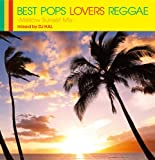 BEST POPS LOVERS REGGAE -Mellow