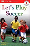 Let's Play Soccer (Dk Readers. Level 1)
