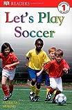 Let's Play Soccer (Dk Readers. Level 1)
