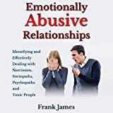 img - for Emotionally Abusive Relationships: Identifying and Effectively Dealing with Narcissists, Sociopaths, Psychopaths and Toxic People book / textbook / text book