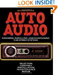 Auto Audio: Choosing, Installing and...