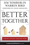 Better Together: Making Church Mergers Work (1118131304) by Tomberlin, Jim