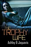 The Trophy Wife (Urban Books)