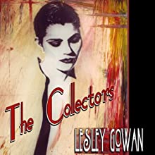 The Collectors (       UNABRIDGED) by Lesley Gowan Narrated by Nicole Vilencia