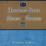 Jonathan Hodge and the Secret of Aargone | Franklin DeWitt
