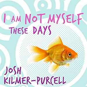I Am Not Myself These Days Audiobook