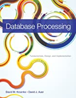 Database Processing: Fundamentals, Design, and Implementation, 13th Edition