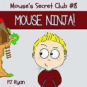 Mouse's Secret Club #8: Mouse Ninja! | PJ Ryan