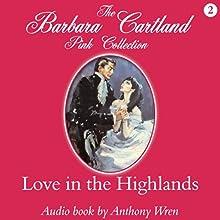 Love in the Highlands | Livre audio Auteur(s) : Barbara Cartland Narrateur(s) : Anthony Wren