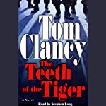 The Teeth of the Tiger (       ABRIDGED) by Tom Clancy Narrated by Stephen Lang
