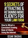 img - for 9 Secrets of Attracting & Retaining More Clients For Your Law Firm book / textbook / text book