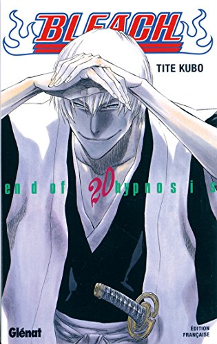 Bleach Tome 20 : Endof hypnosis